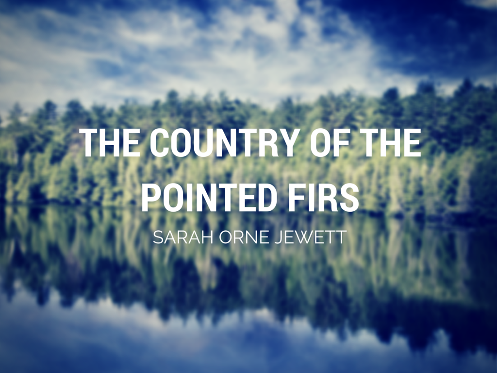 the country of pointed firs essay
